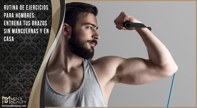 rutina entrenamiento biceps triceps antebrazos casa sin mancuernas