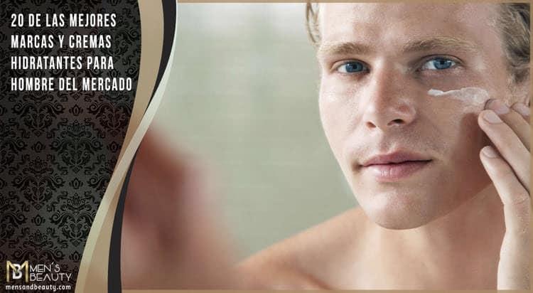 cremas hidratantes para hombres