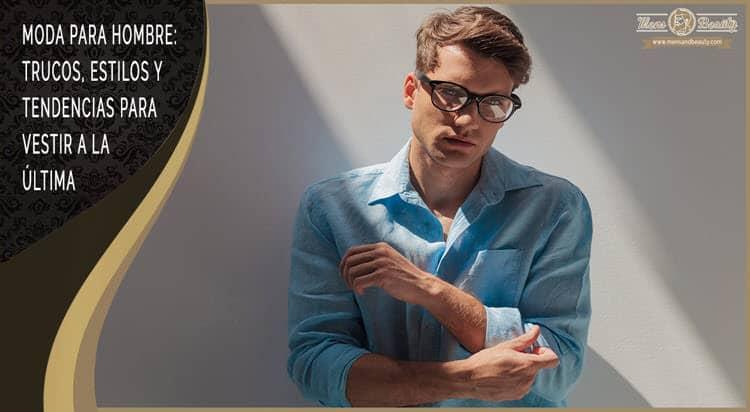 guia moda para hombres consejos marcas tendencias novedades