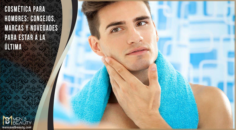 mejores tips de belleza para hombres