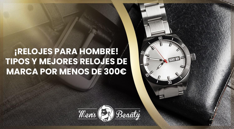 mejores relojes hombre baratos marca tipos