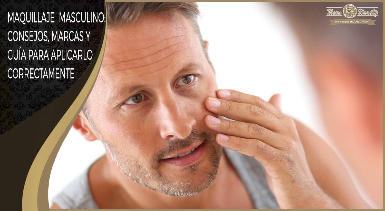 maquillaje para hombres consejos marcas como aplicar piel