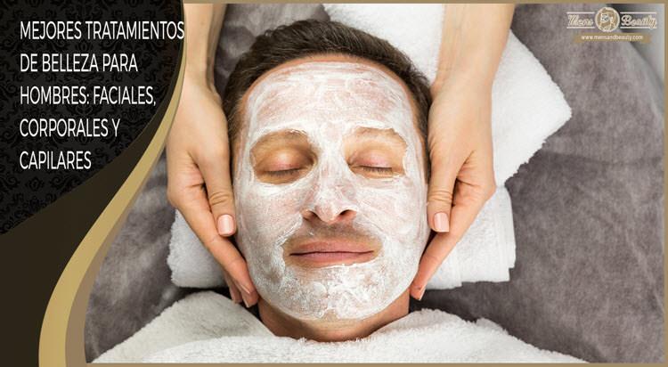 mejores tratamientos belleza estetica faciales corporales capilares para hombres