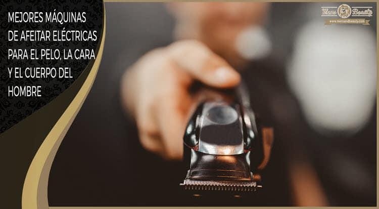 mejores maquinas afeitar electricas recortadoras afeitadora corporal hombre