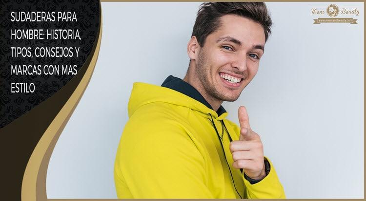 sudaderas hombre historia tipos consejos marcas estilo