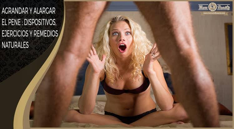 guia como agrandar el pene alargar miembro masculino tipos tamaño dispositivos ejercicios remedios naturales