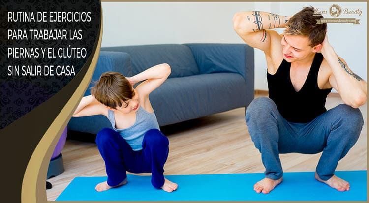 rutina ejercicios entrenamiento piernas gluteos cuadriceps isquiotibiales gemelos en casa