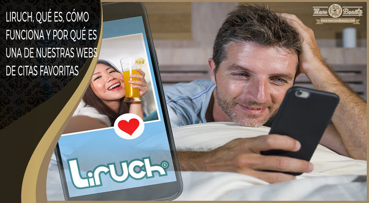 a04a329a6f523 liruch que es como funciona precios web de citas gratis españa conocer  gente encontrar pareja ligar