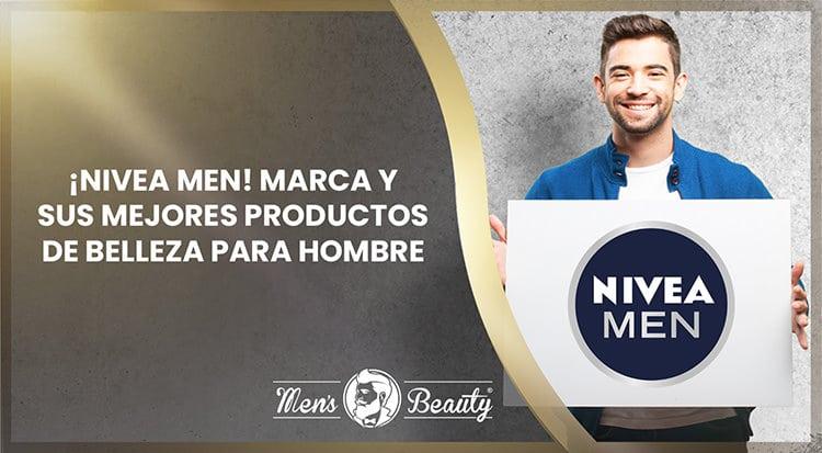 mejores productos belleza hombre nivea men marca tendencias