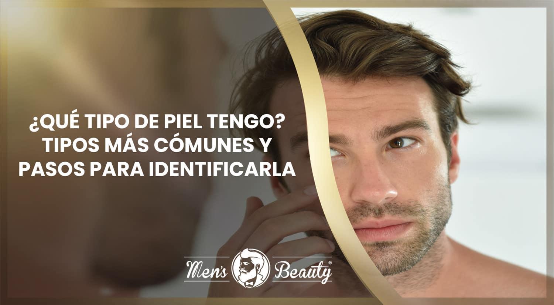 tipos de piel hombre como identificar tipo de piel masculina
