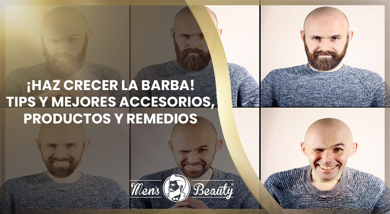 como hacer crecer la barba fases crecimiento consejos trucos mejores productos barba remedios naturales