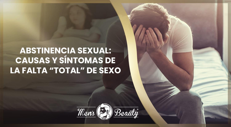 abstinencia sexual falta de sexo causas sintomas soluciones