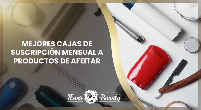 mejores cajas suscripcion mensual productos afeitado maquinilla cuchilla afeitar