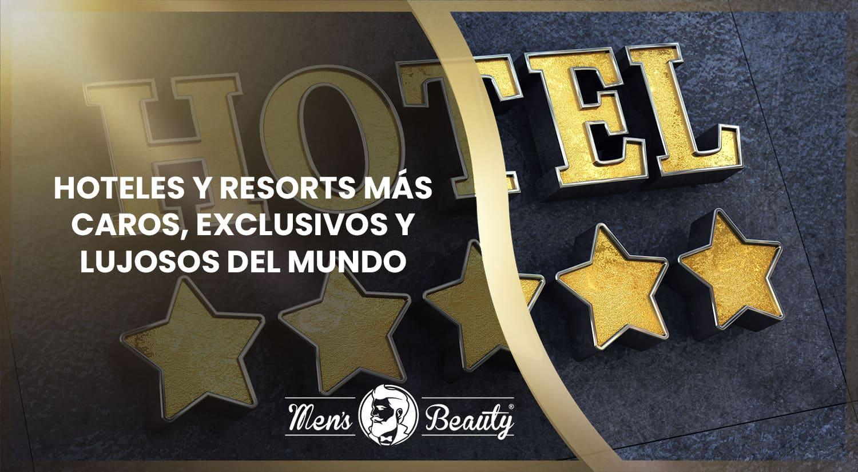 mejores hoteles resorts mundo lujo exclusivo caro