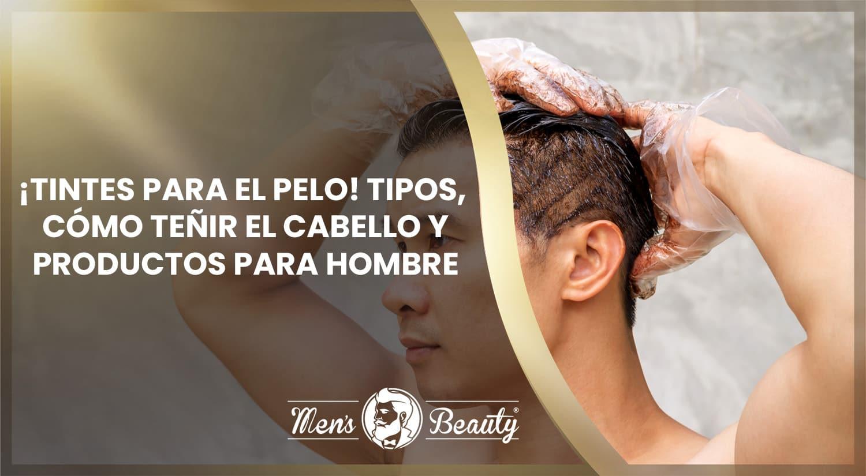 mejores tintes pelo hombre como teñirse pelo en casa canas tipos ventajas