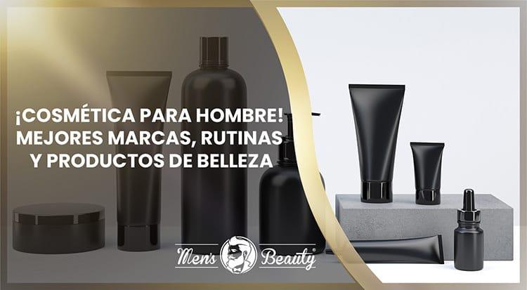 guia cosmetica para hombres productos belleza masculinos cremas marcas tendencias novedades