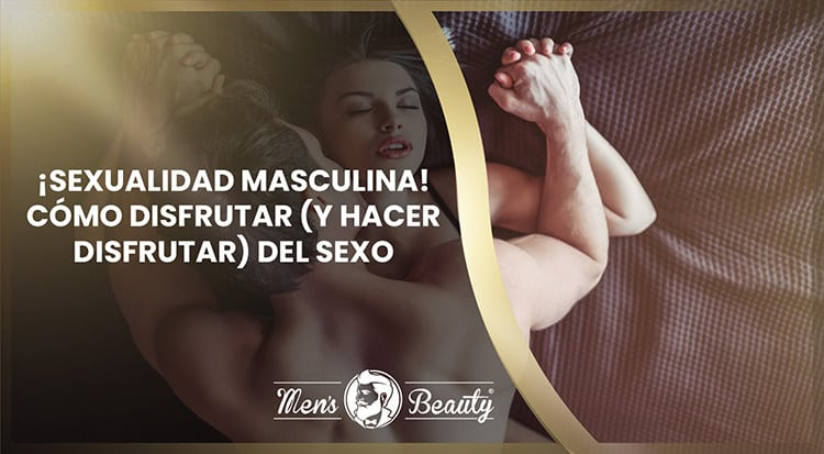 guia sexual hombre como ser mejor en cama disfrutar sexo