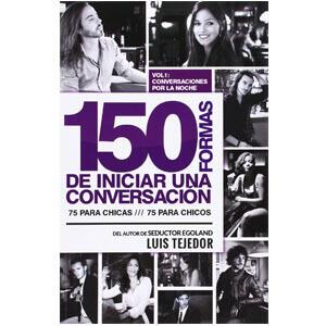 mejores libros ebooks autoayuda amor seduccion hombre best sellers 150 formas de empezar una conversacion luis tejedor