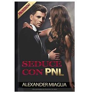 mejores libros ebooks autoayuda amor seduccion hombre best sellers seduce con pnll alexander miagua