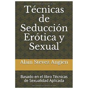 mejores libros ebooks autoayuda amor seduccion hombre best sellers tecnicas de seduccion erotica y sexual alain stevez