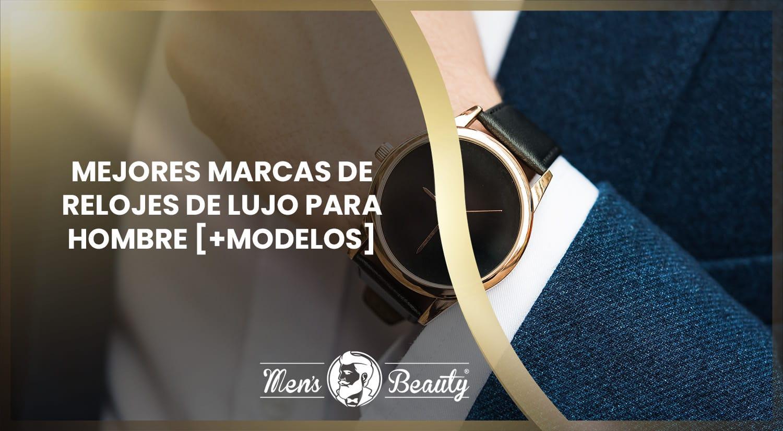 mejores marcas de relojes hombre tipos modelos relojes lujo premium