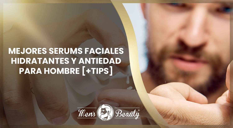 mejores serum faciales hombre hidratantes antiarrugas