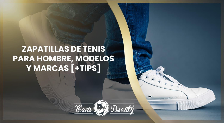 mejores zapatillas tenis hombre sneakers modelos marcas
