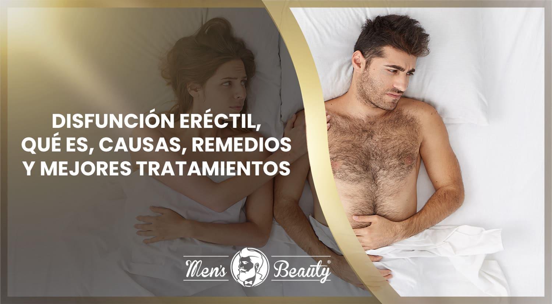 disfuncion erectil hombre impotencia masculina que es causas tipos sintomas remedios tratamientos salud sexual