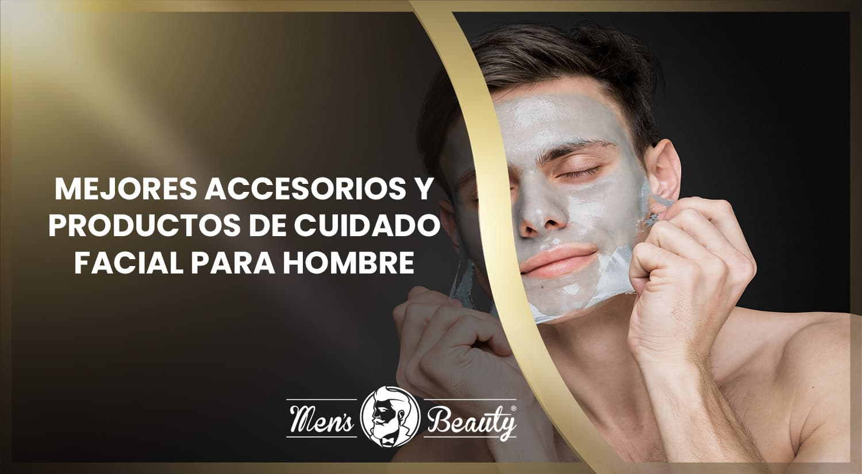 mejores accesorios productos cuidado facial hombre belleza masculina