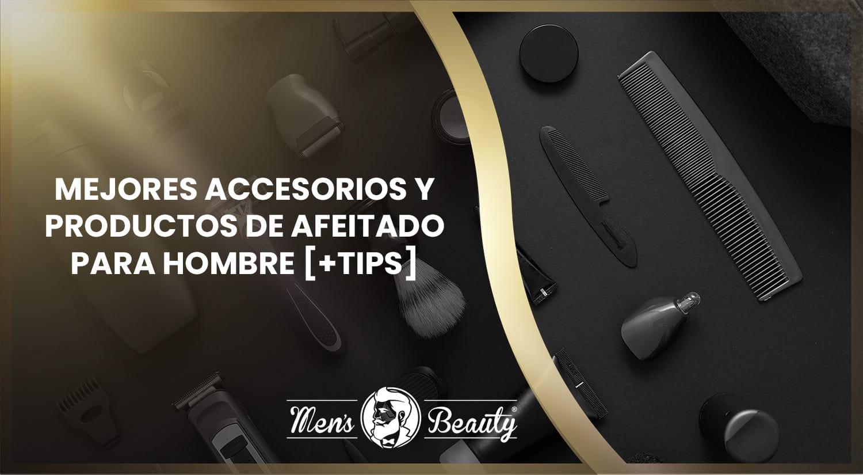 mejores accesorios productos para afeitar afeitado hombre